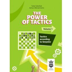 A. Mikhalchishin, T. Sakelsek - The Power of Tactics - Vol. 1: Tactics According to Smyslov (K-5736)