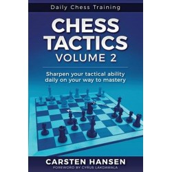 Carsten Hansen - Chess Tactics - Vol. 2. Sharpen your tactical ability daily on your way to mastery (K-5752)