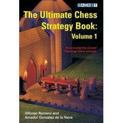 The Ultimate Chess Strategy Book Vol. 1 - A. Romero & A. Gonzalez de la Nava (K-3002)
