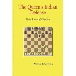 The Queen's Indian Defense: Main Line 4.g3 System - Maxim Chetverik (K-5794)