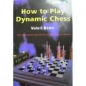 Beim Valeri How to Play Dynamic Chess by Valeri Beim (K-742)